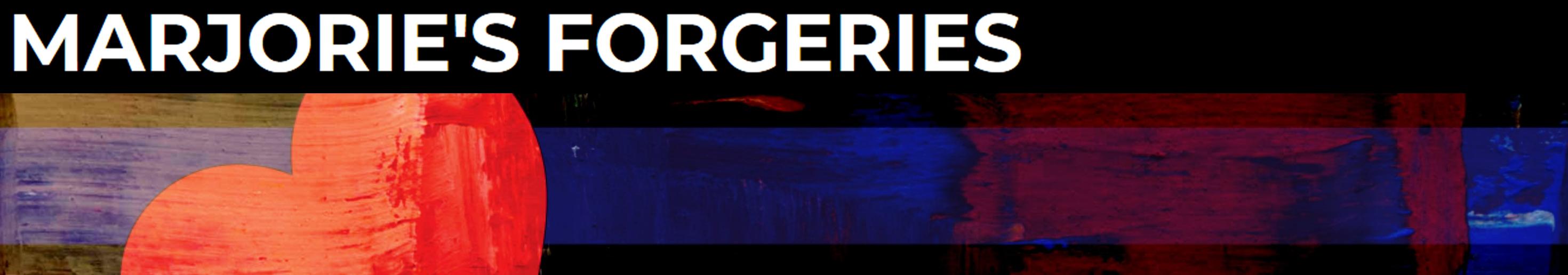 Marjorie's Forgeries